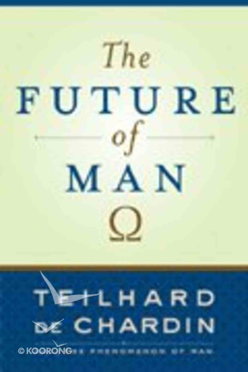 The Future of Man Paperback