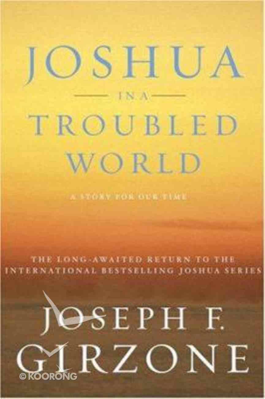 Joshua in a Troubled World Hardback