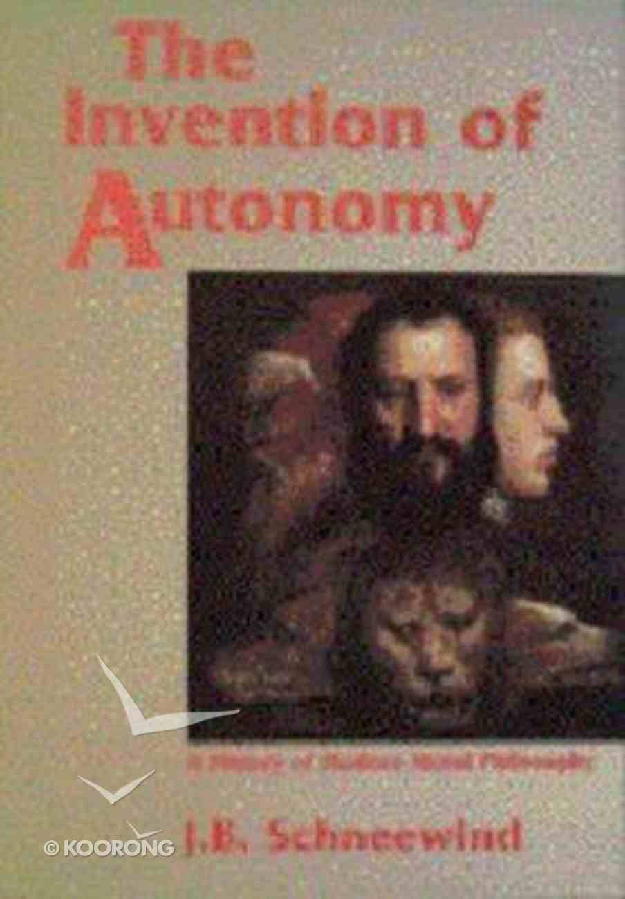 Invention of Autonomy: History of Modern Moral Philosophy Paperback