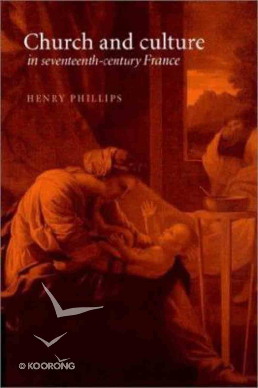 Church and Culture in 17Th Century France Paperback