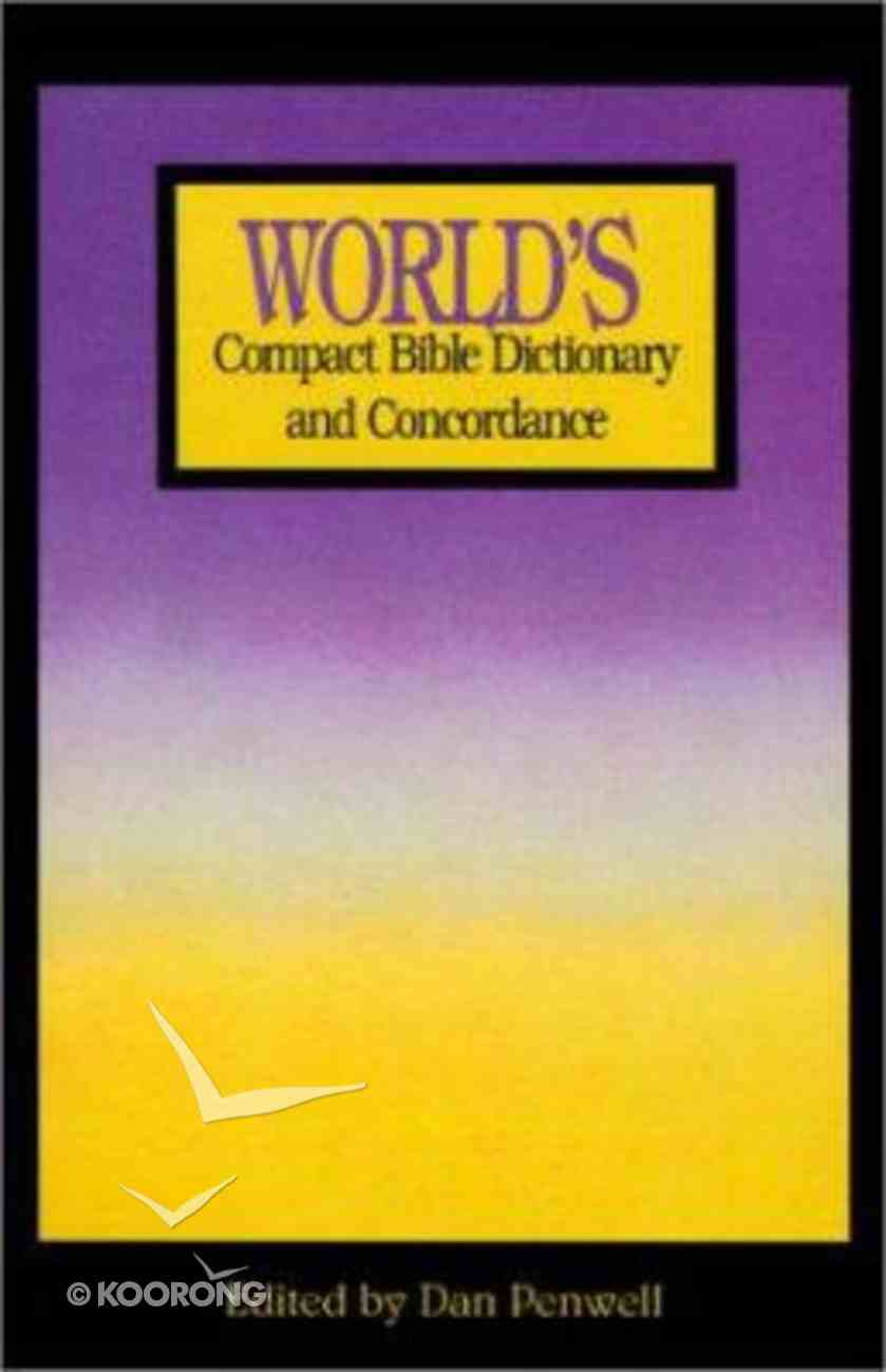 World's Compact Bible Dictionary and Concordance Paperback