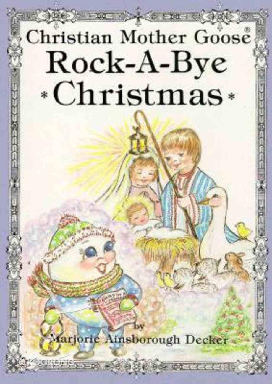 Rock-A-Bye Christmas (Christian Mother Goose Series) Hardback