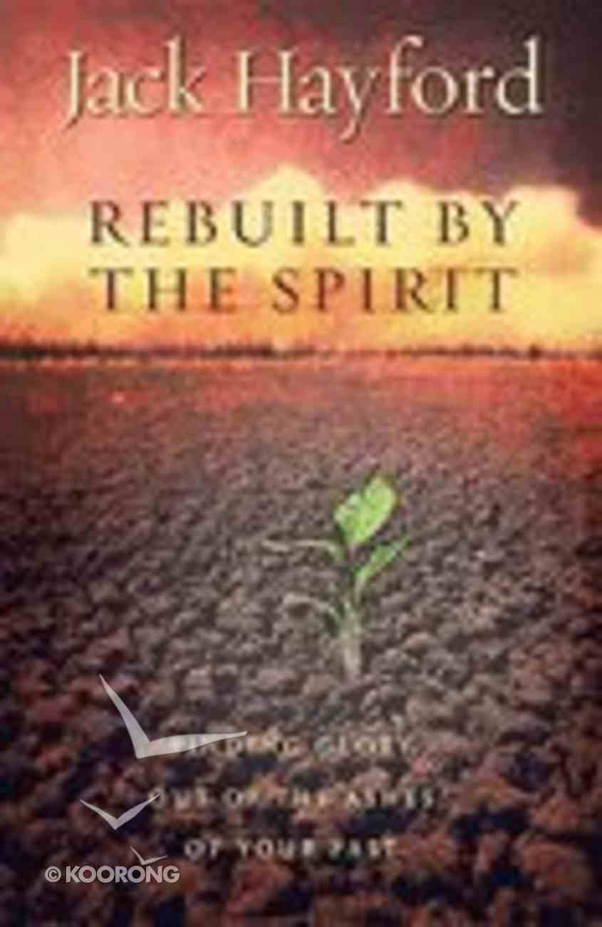 Rebuilt By the Spirit Paperback