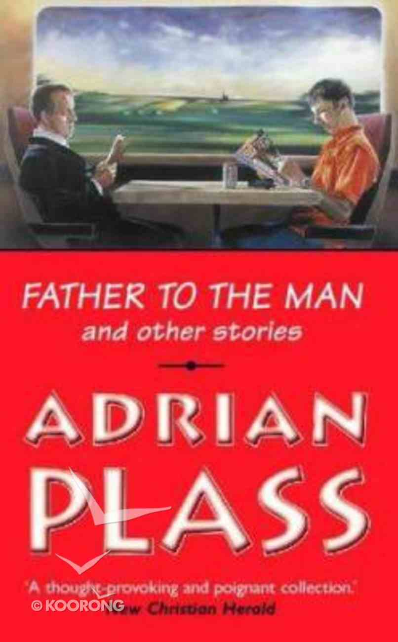 Father to the Man and Other Stories Paperback