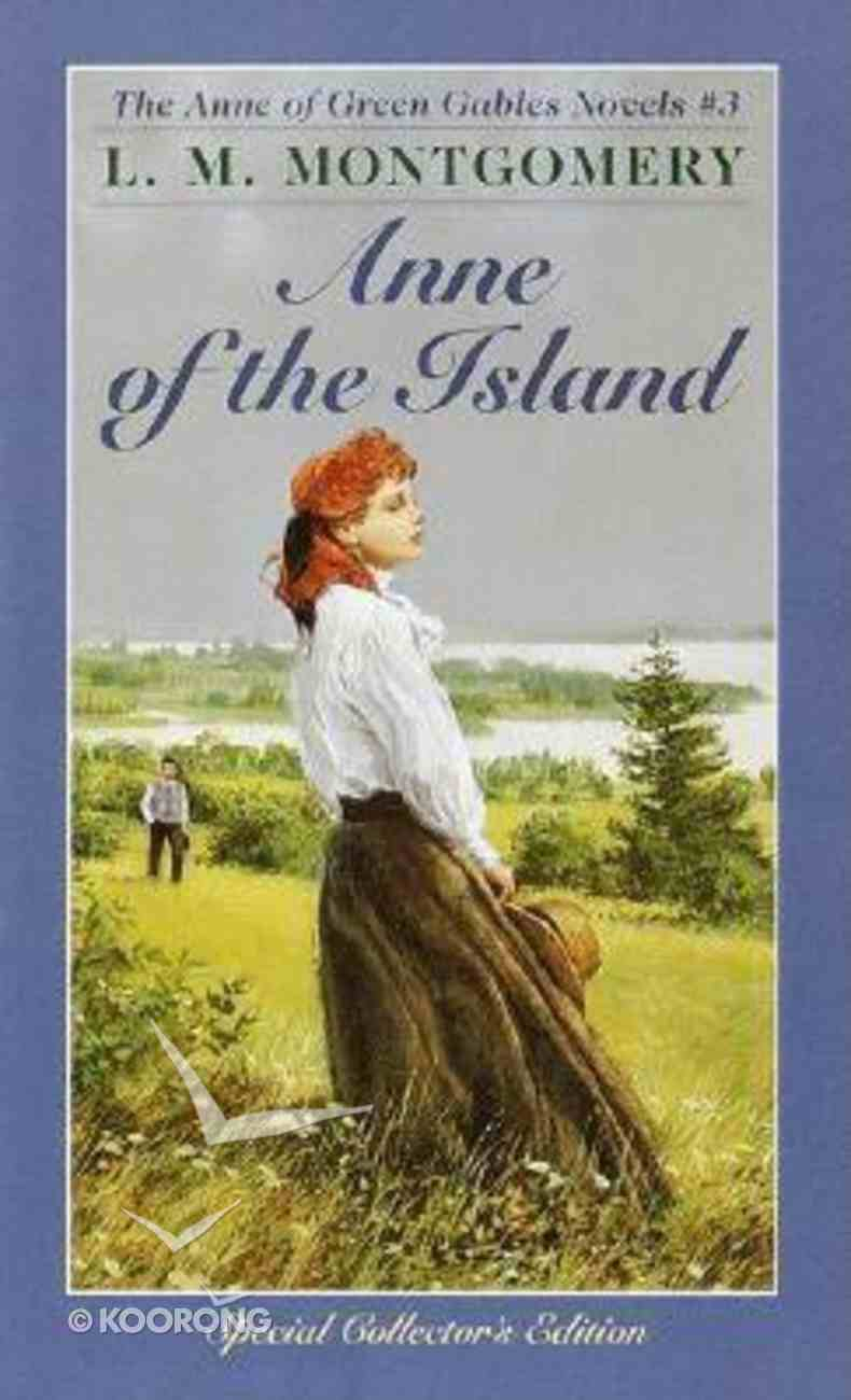 Anne of the Island (#03 in Anne Of Green Gables Series) Paperback