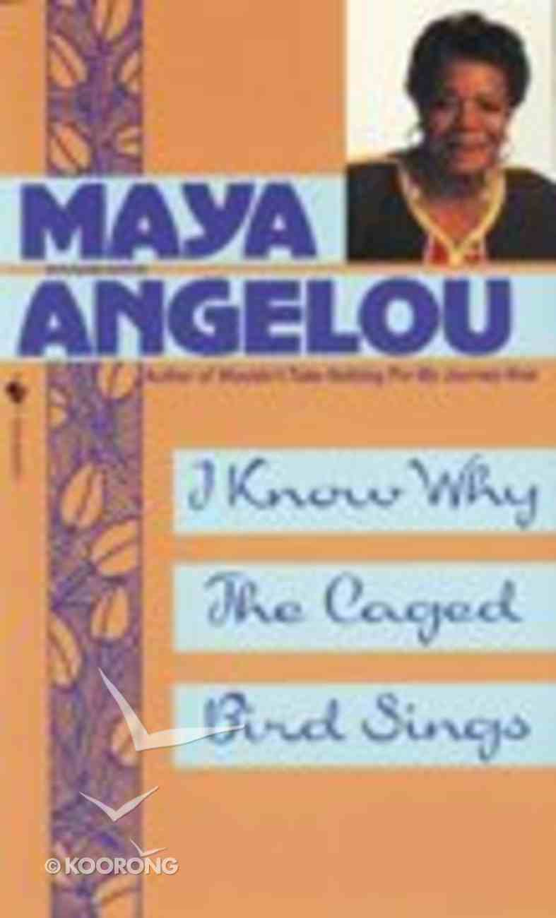 I Know Why the Caged Bird Sings Paperback