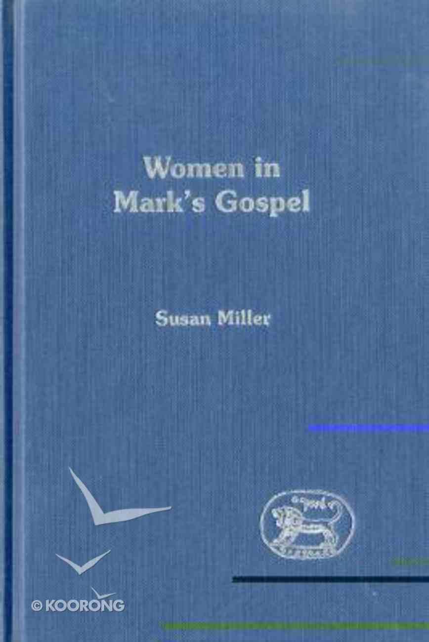 Women in Mark's Gospel (Journal For The Study Of The New Testament Supplement Series) Hardback
