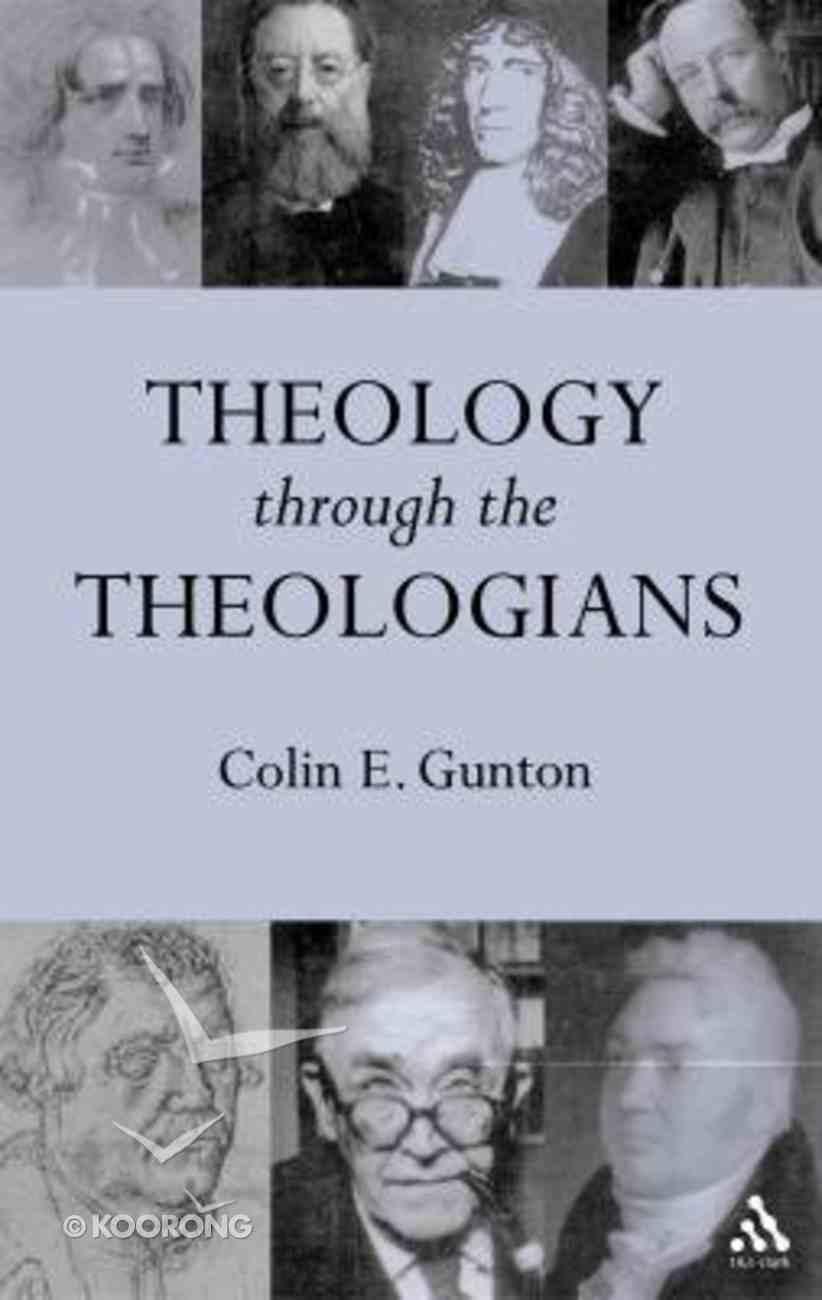 Theology Through the Theologians Hardback