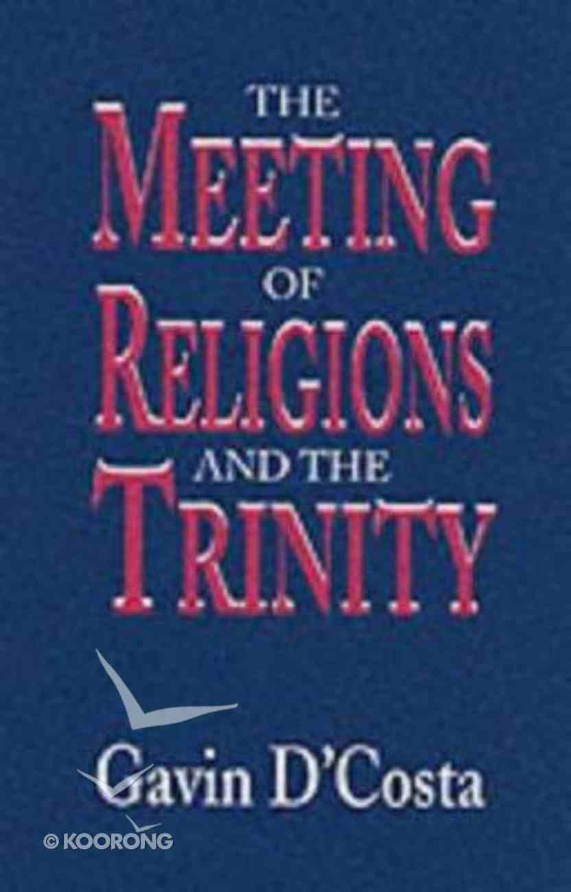 Meeting of Religions and the Trinity Paperback