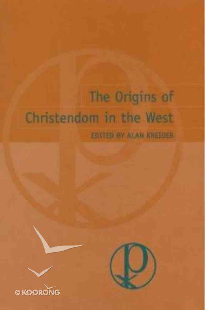 The Origins of Christendom in the West Hardback
