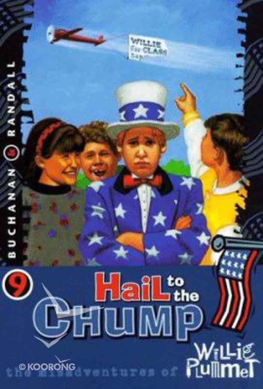 Hail to the Chump (#09 in Willie Plummet Series) Paperback