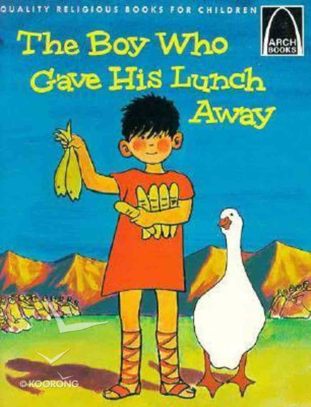 The Boy Who Gave His Lunch Away (Arch Books Series) Paperback