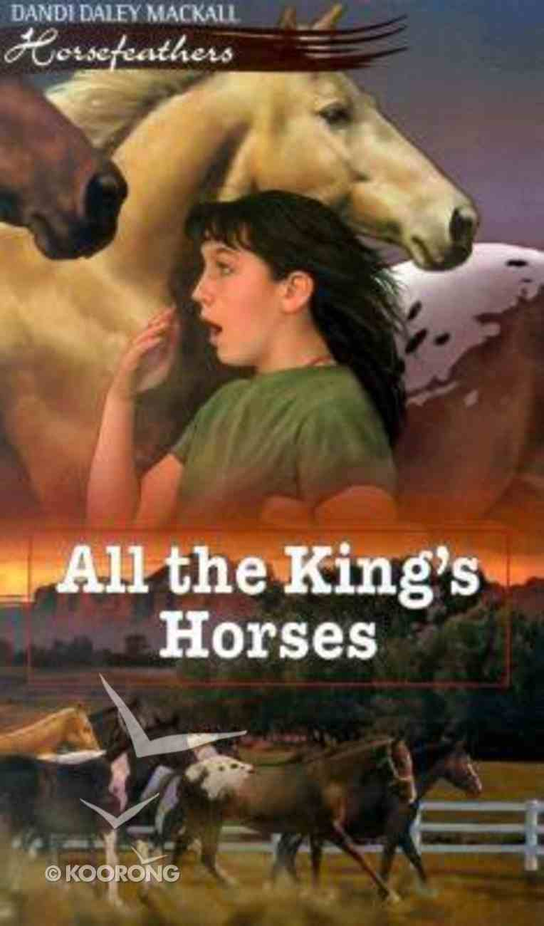 All the King's Horses (#08 in Horsefeathers Series) Paperback