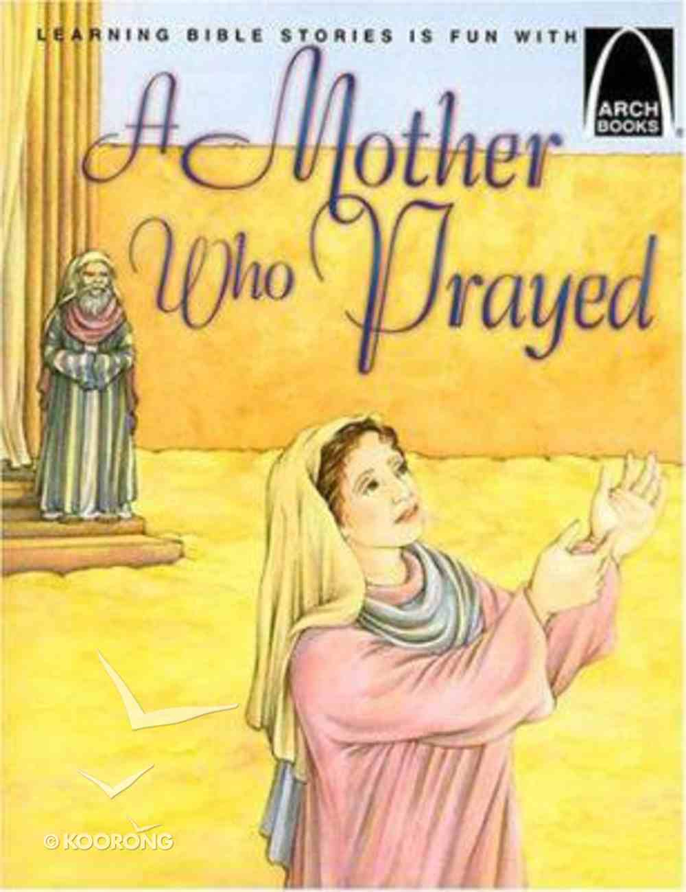 A Mother Who Prayed (Arch Books Series) Paperback