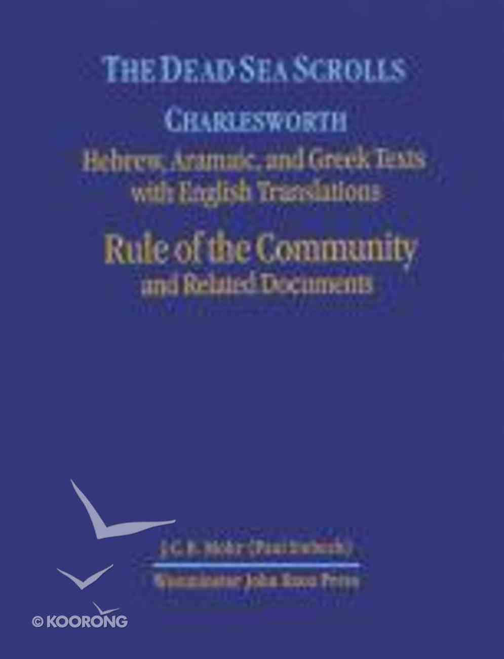 Rule of the Community and Related Documents (Dead Sea Scrolls (Princeton Theological Seminar) Series) Hardback