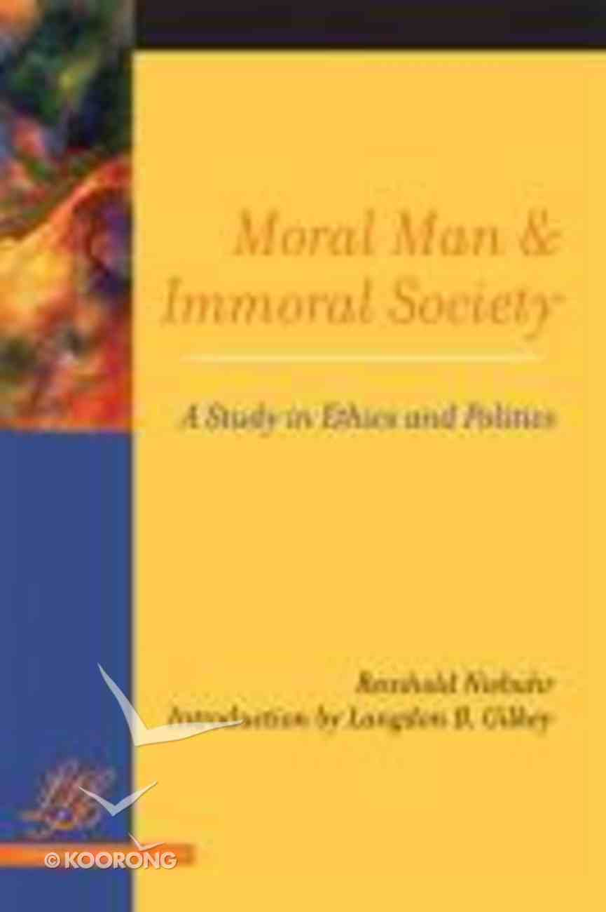 Moral Man and Immoral Society (Library Of Theological Ethics Series) Paperback