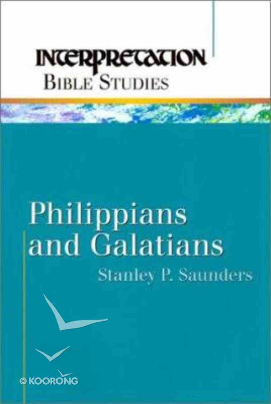 Philippians and Galatians (Interpretation Bible Study Series) Paperback