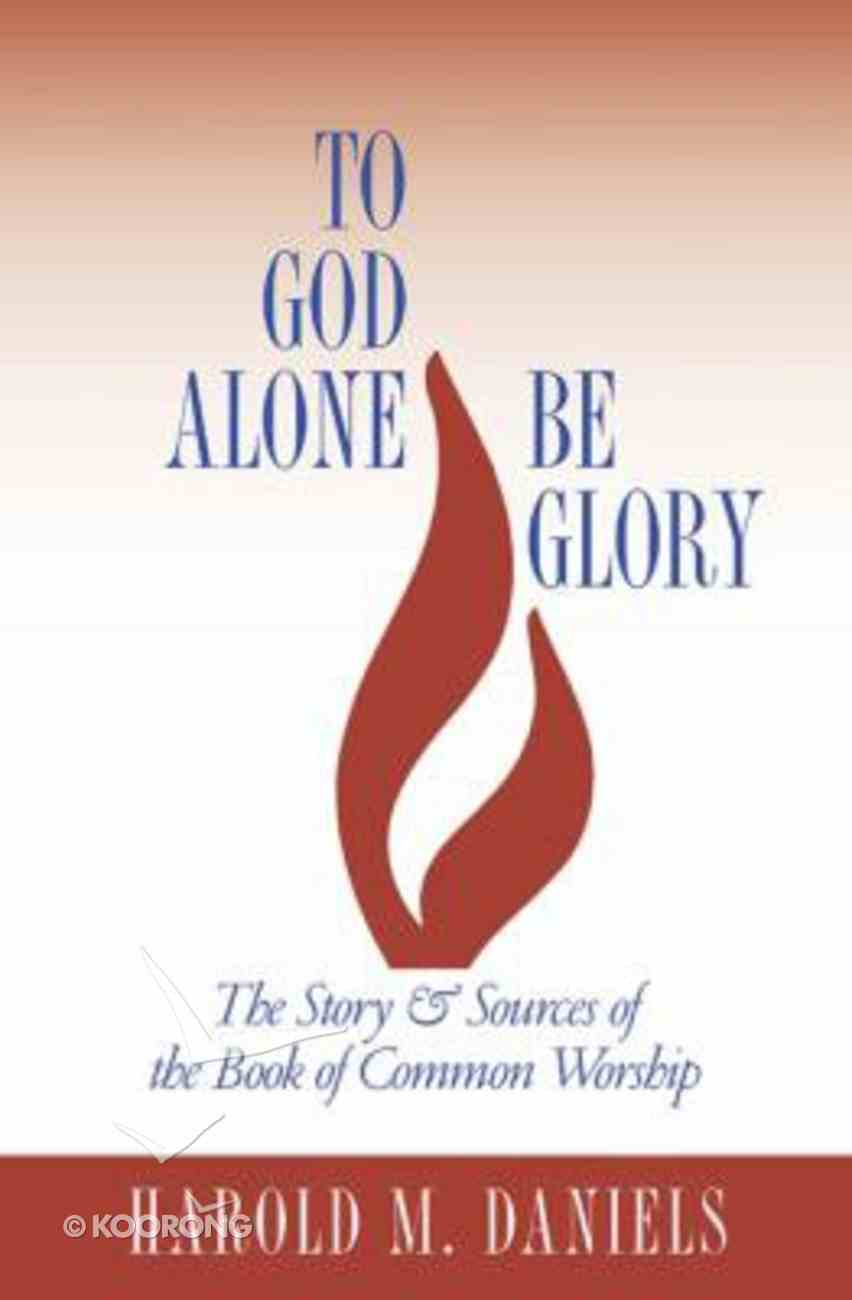 To God Alone Be Glory Paperback