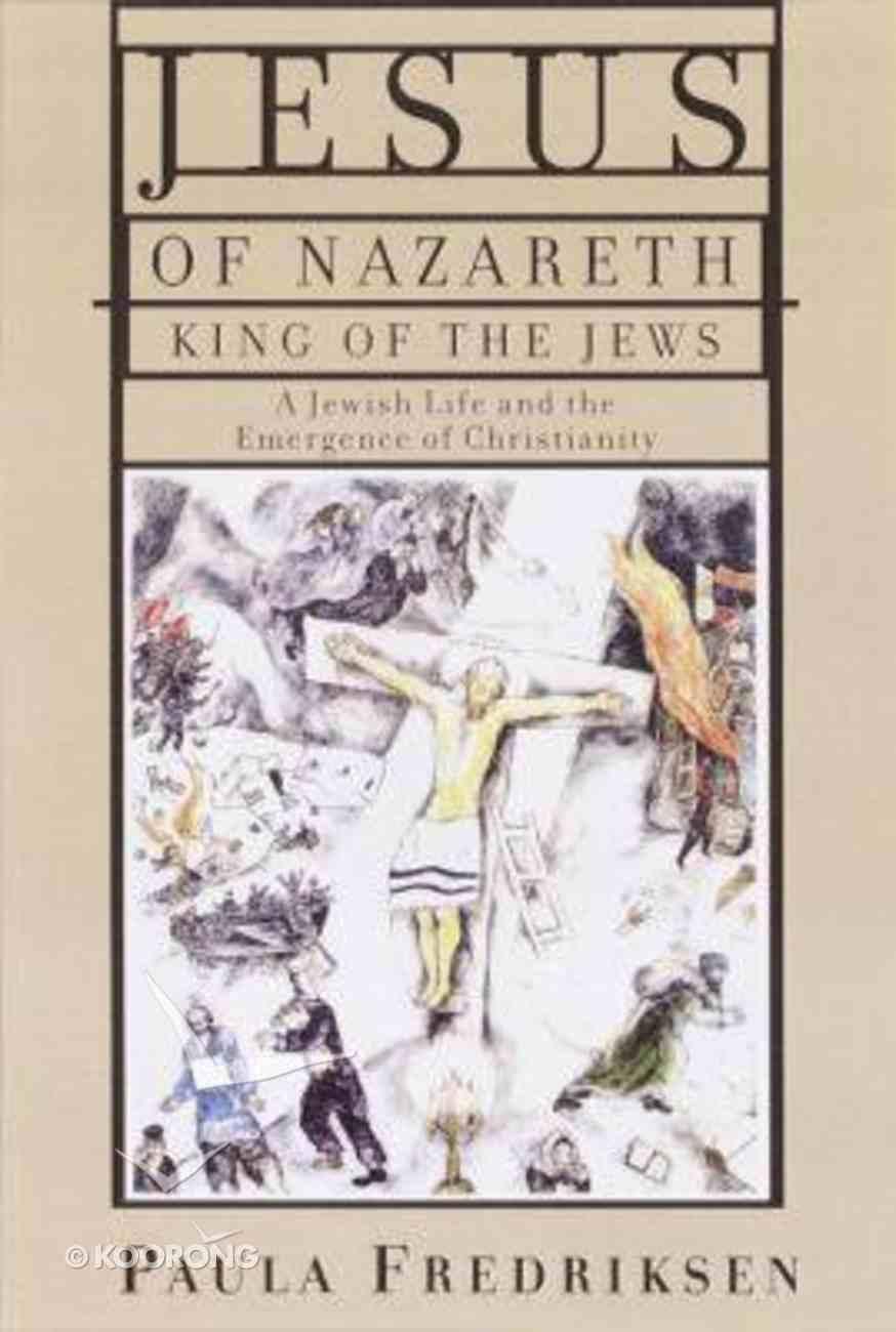 Jesus of Nazareth: King of the Jews Hardback