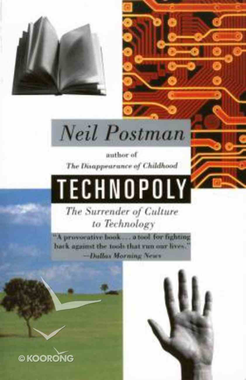 Technopoly: The Surrender of Culture to Technology Paperback