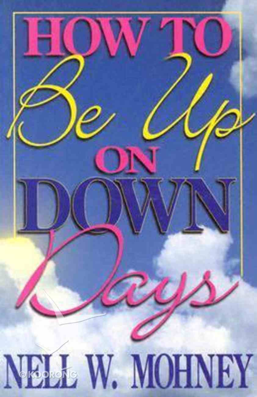 How to Be Up on Down Days Paperback