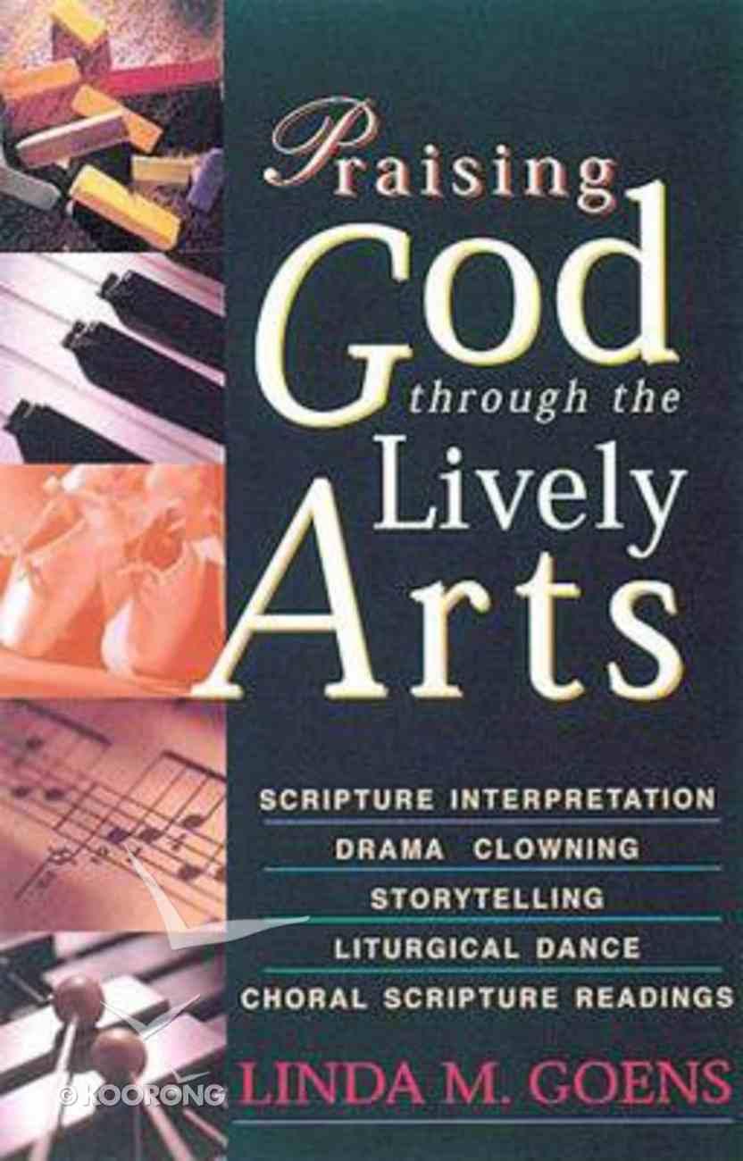 Praising God Through the Lively Arts Paperback