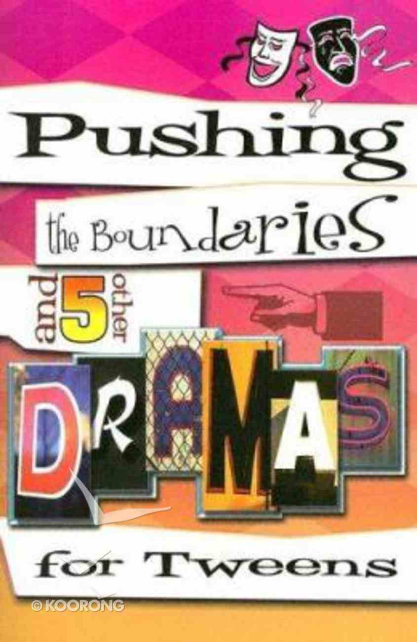 Pushing the Boundaries and 5 Other Dramas For Tweens Paperback