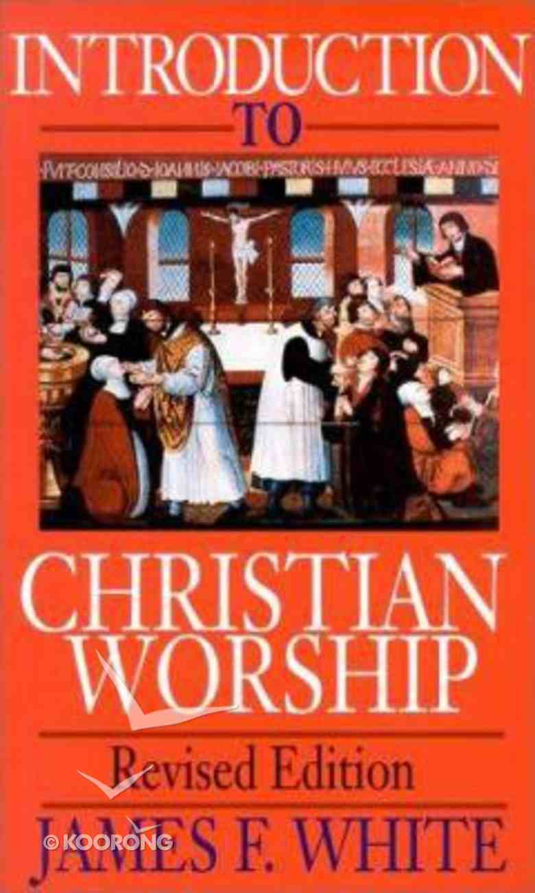 Introduction to Christian Worship (1990) Paperback