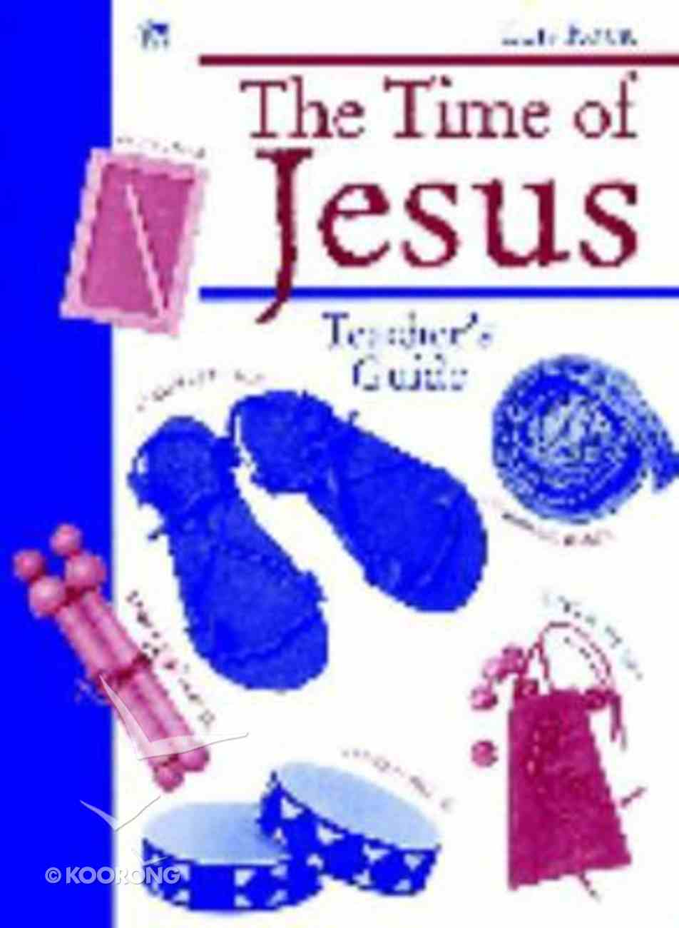 The Time of Jesus (Teacher's Guide) Paperback
