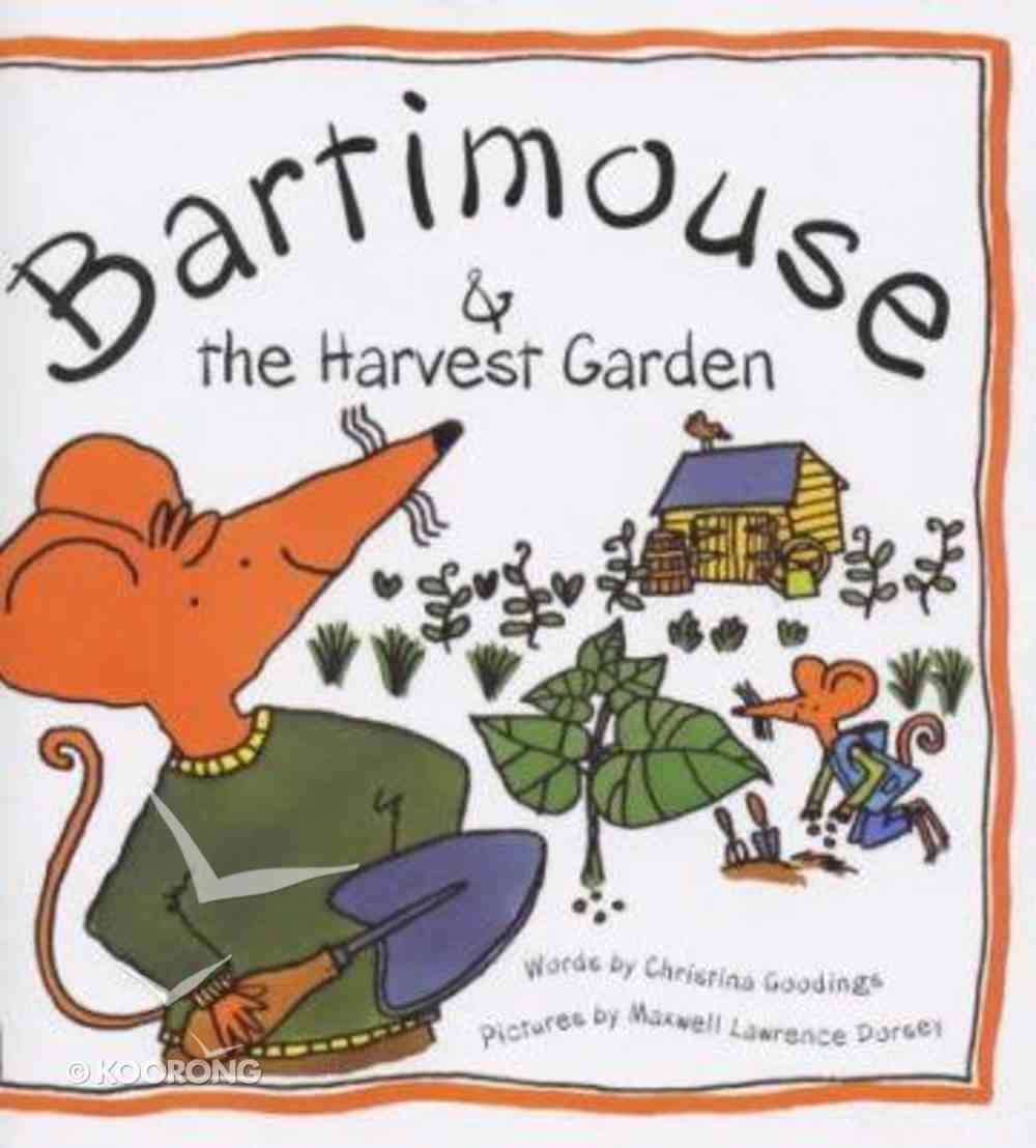 Bartimouse and the Harvest Garden Paperback