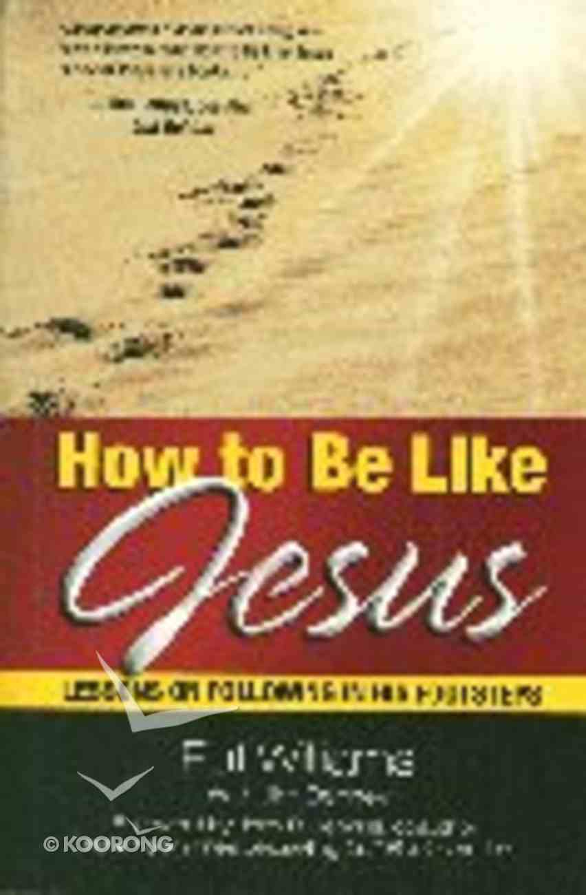 How to Be Like Jesus Paperback