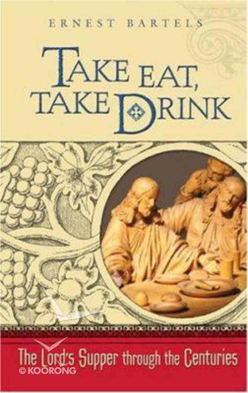 Take Eat, Take Drink Paperback