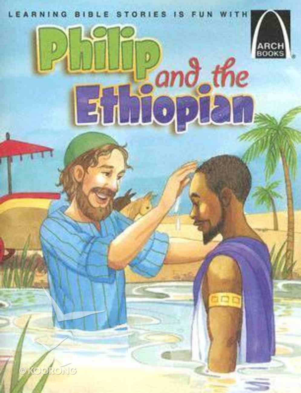 Philip and the Ethiopian (Arch Books Series) Paperback