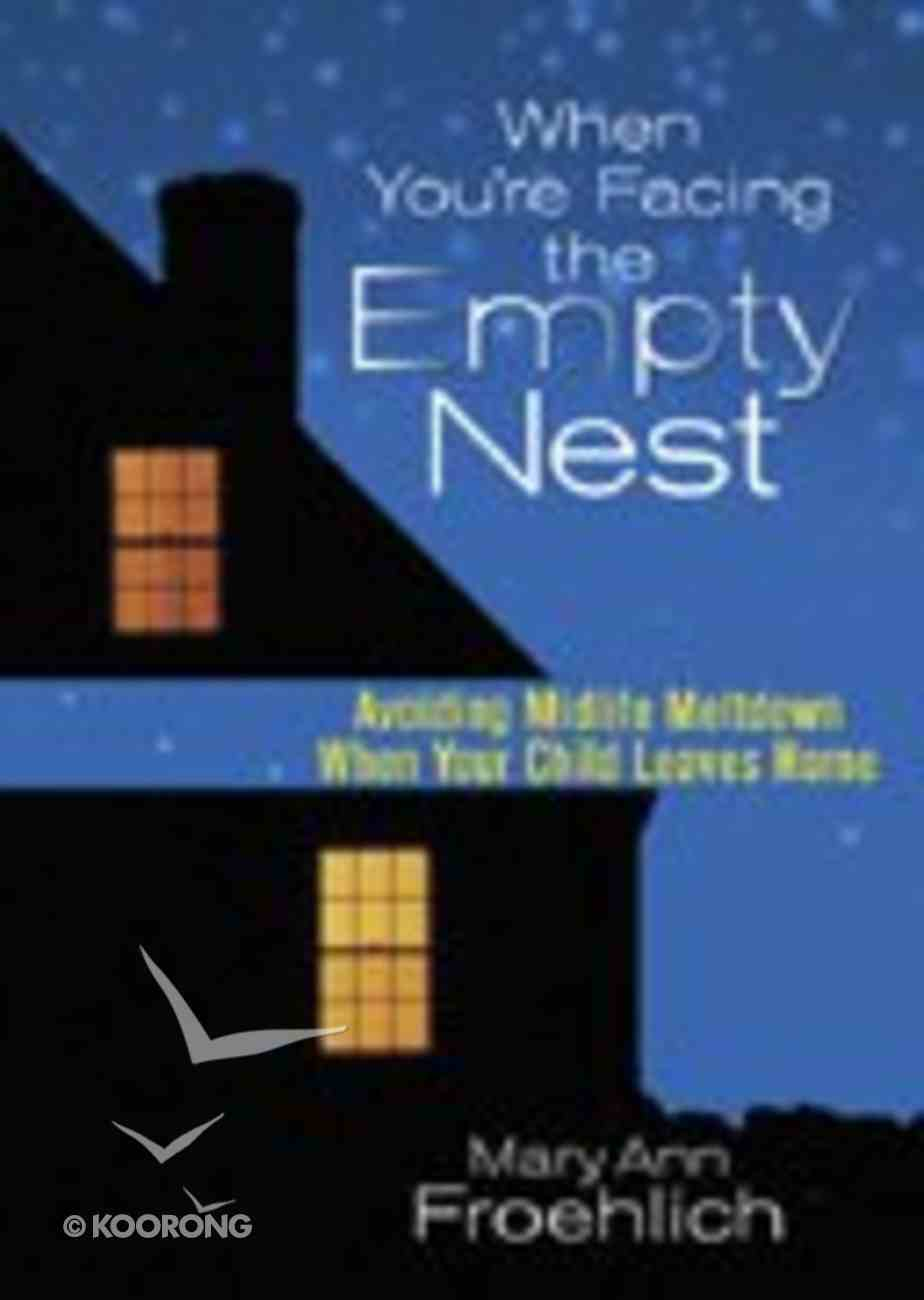 When You're Facing the Empty Nest Paperback