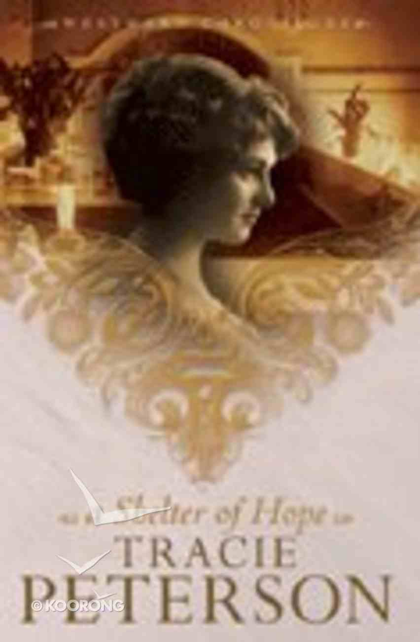A Shelter of Hope (#01 in Westward Chronicles Series) Paperback