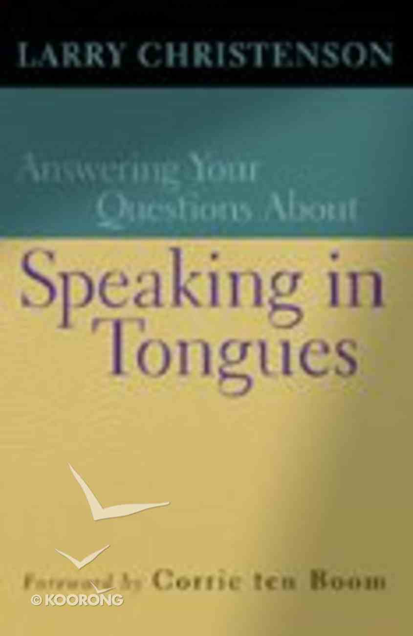 Answering Your Questions About Speaking in Tongues Paperback
