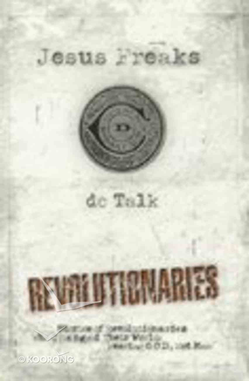 Jesus Freaks: Revolutionaries Paperback