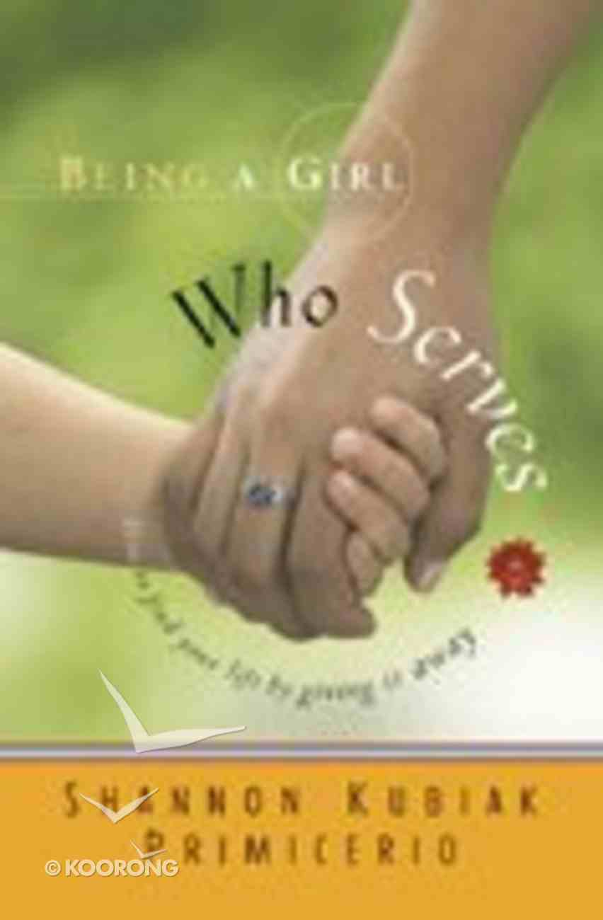 Being a Girl Who Serves (#02 in Being A Girl Series) Paperback