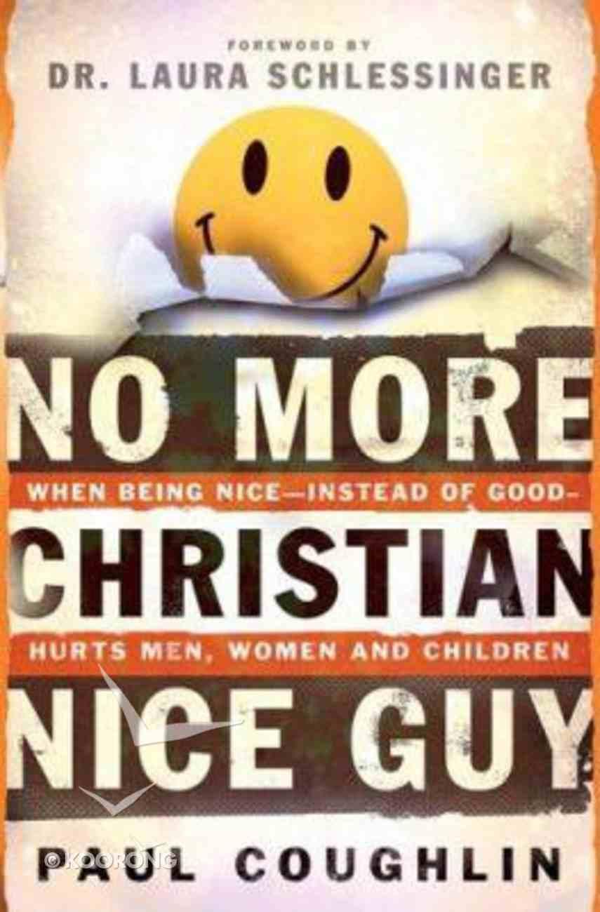 No More Christian Nice Guy Hardback