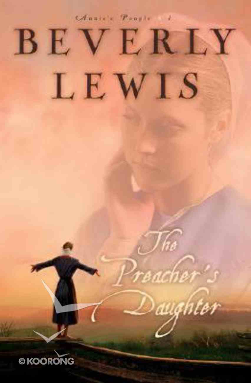 The Preacher's Daughter (#01 in Annie's People Series) Hardback