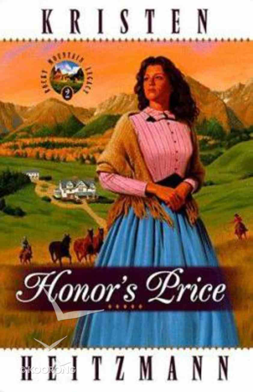 Honor's Price (#02 in Rocky Mountain Legacy Series) Paperback