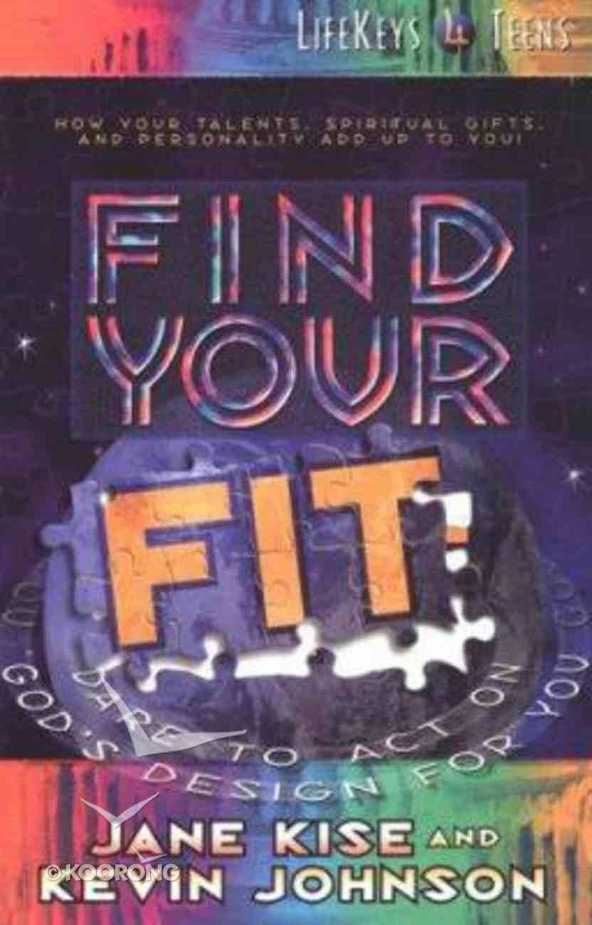 Lifekeys 4 Teens: Find Your Fit Paperback