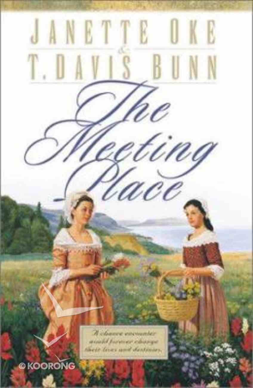 The Meeting Place (#01 in Song Of Acadia Series) Paperback