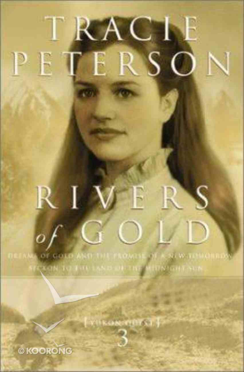 Rivers of Gold (#03 in Yukon Quest Series) Paperback