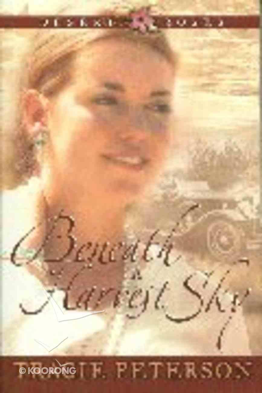 Beneath a Harvest Sky (#03 in Desert Roses Series) Paperback