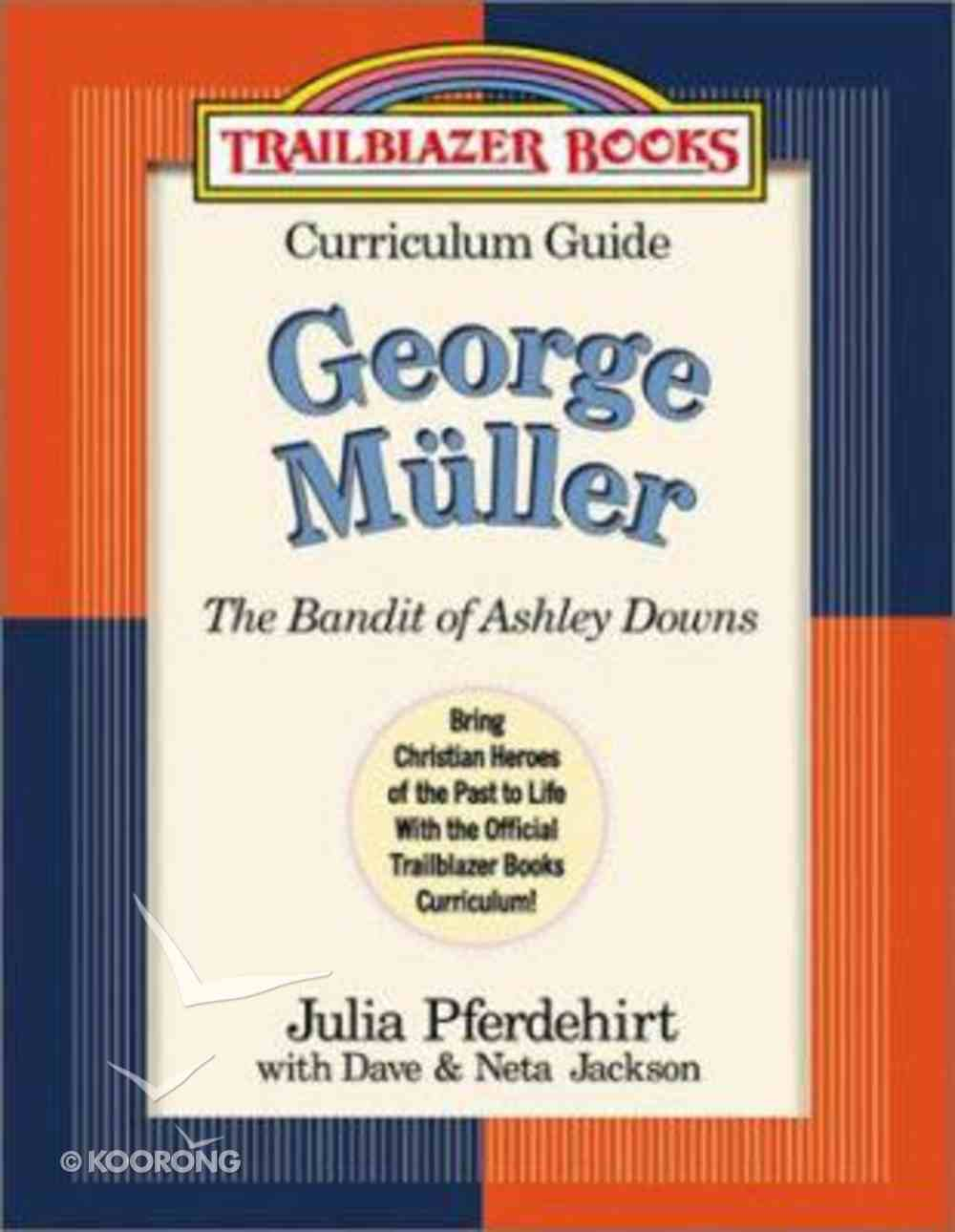 Trailblazer Curriculum Guide #06: The Bandit of Ashley Downs Paperback
