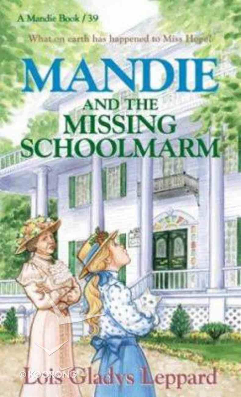 Mandie and the Missing Schoolmarm (#39 in Mandie Series) Mass Market