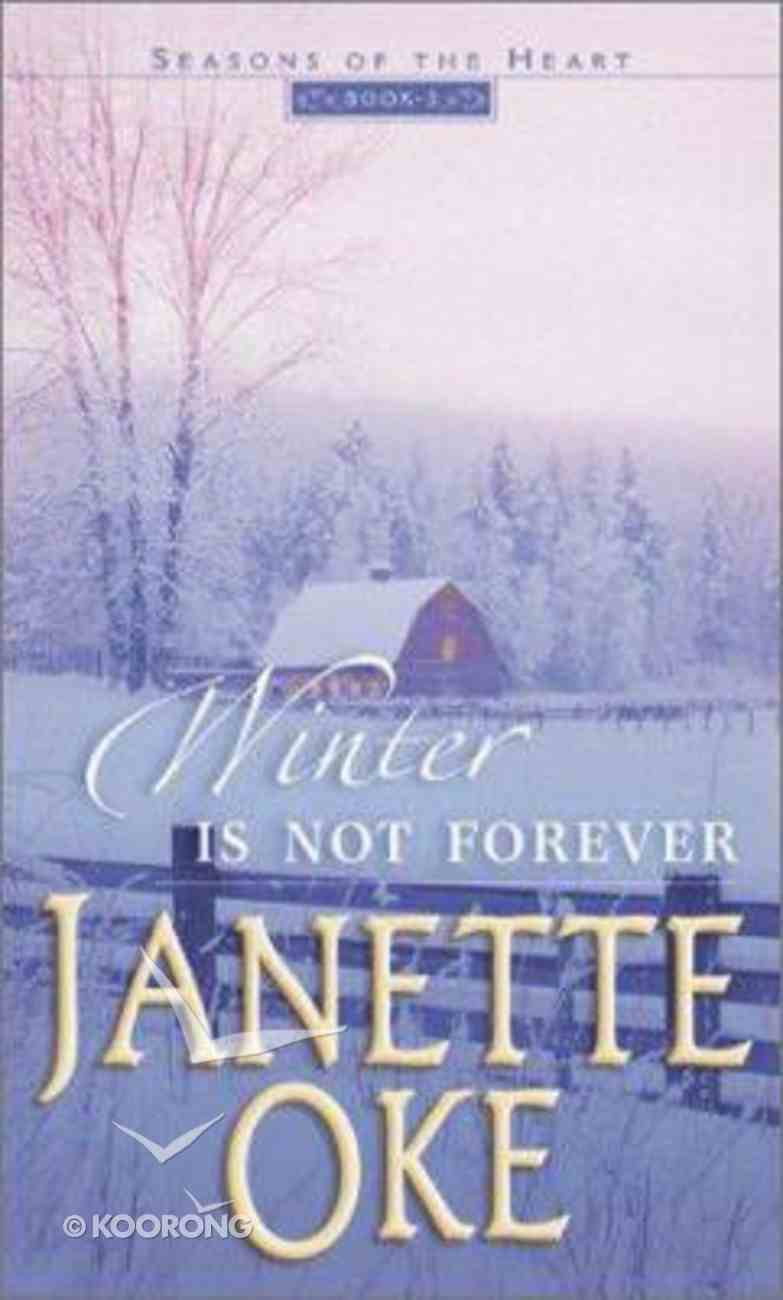 Winter is Not Forever (#03 in Seasons Of The Heart Series) Mass Market