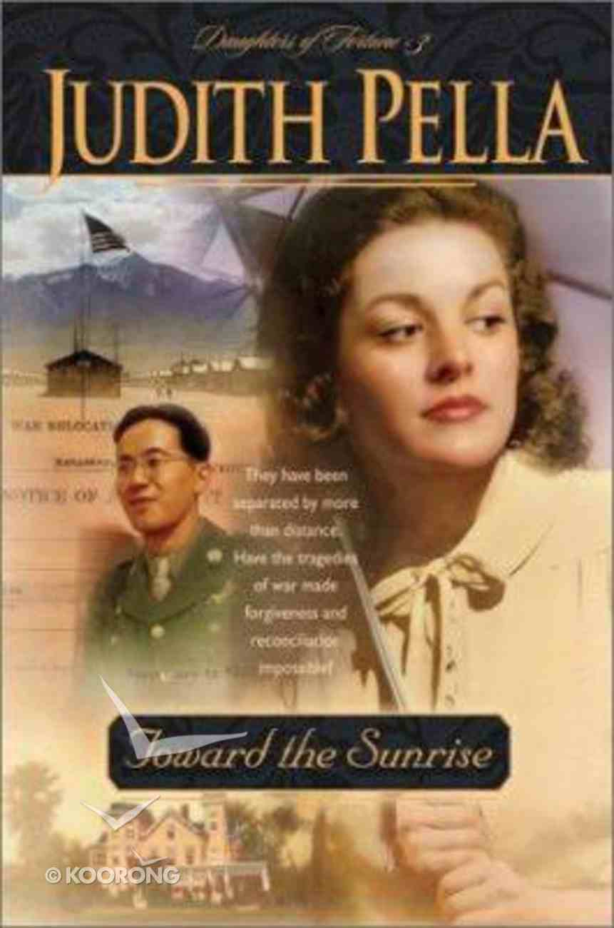 Toward the Sunrise (Large Print) (#03 in Pella's Daughters Of Fortune Series) Paperback