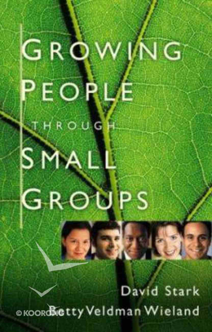 Growing People Through Small Groups Paperback